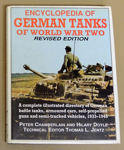 Image for Encyclopedia of German Tanks of World War Two (Revised Edition). A Complete Illustrated Directory of German Battle Tanks, Armoured Cars, Self-Propelled Guns and Semi-Tracked Vehicles, 1933  - 1945