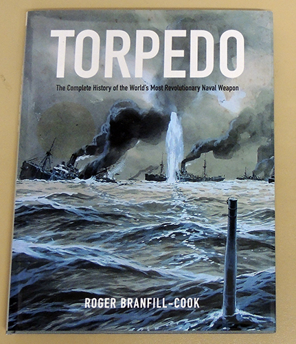 Image for Torpedo: The Complete History of the World's Most Revolutionary Naval Weapon