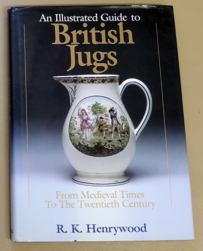 Image for An Illustrated History to British Jugs: From Medieval Times to the Twentieth Century
