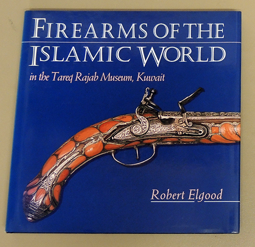 Image for Firearms of the Islamic World in the Tareq Rajab Museum, Kuwait