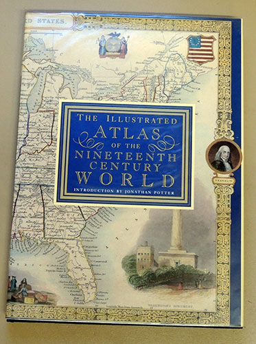 Image for The Illustrated Atlas of the Nineteenth (19th) Century World