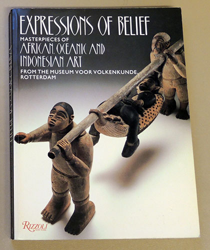 Image for Expressions of Belief: Masterpieces of African, Oceanic and Indonesian Art from the Museum Voor Volkenkunde, Rotterdam
