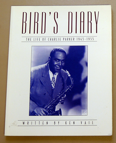 Image for Bird's Diary: The Life of Charlie Parker, 1945 - 1955