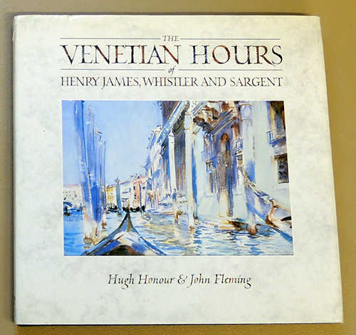 Image for The Venetian Hours of Henry James, Whistler and Sargent