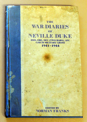 Image for The War Diaries of Neville Duke DSO, OBE, DFC (Two Bars), AFC, Czech Military Cross 1941 - 1944