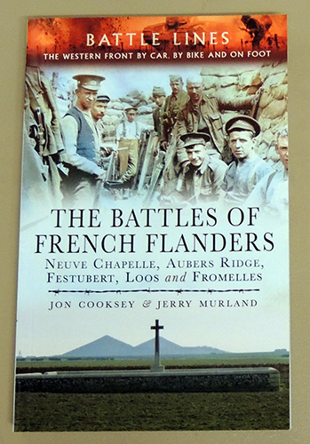 Image for The Battles of French Flanders: Neuve Chapelle, Aubers Ridge, Festubert, Loos and Fromelles. (Battle Lines: The Western Front By Car, By Bike and on Foot))