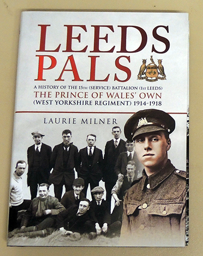 Image for Leeds Pals: A History of the 15th (Service) Battalion (1st Leeds) The Prince of Wales' Own (West Yorkshire Regiment) 1914 - 1918