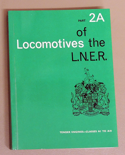 Image for Locomotives of the L.N.E.R. (LNER) Part 2A: Tender Engines - Classes A1 to A10