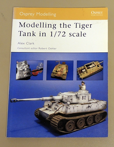 Image for Osprey Modelling 28: Modelling the Tiger Tank in 1/72 Scale