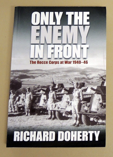 Image for Only the Enemy in Front: The Recce Corps at War 1940-46