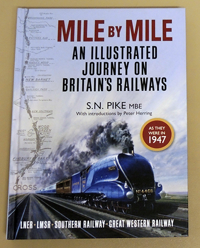 Image for Mile by Mile: An Illustrated Journey On Britain's Railways as they were in 1947. LNER; LMSR; Southern Railway; Great Western Railway