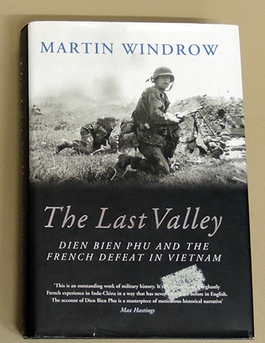 Image for The Last Valley: Dien Bien Phu and the French Defeat in Vietnam