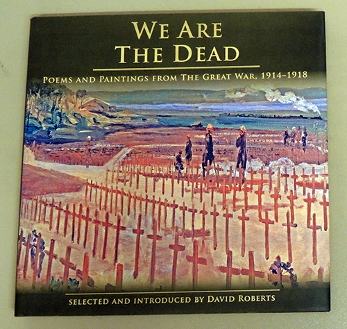 Image for We Are The Dead. Poems and Paintings from the Great War, 1914 - 1918