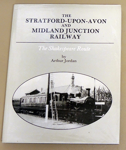 Image for The Stratford-upon-Avon and Midland Junction Railway: The Shakespeare Route
