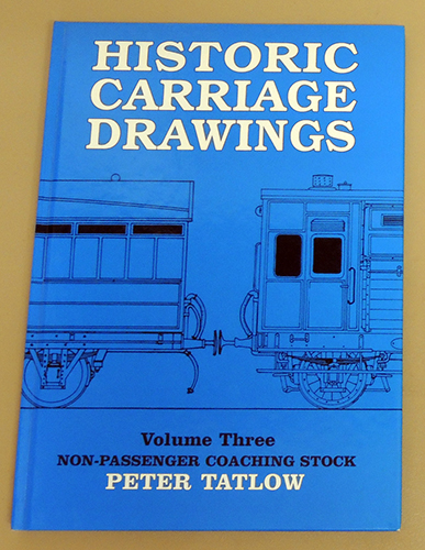 Image for Historic Carriage Drawings, Volume Three (3, III): Non-Passenger Coaching Stock