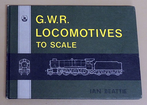 Image for GWR (G.W.R., Great Western Railway) Locomotives to Scale