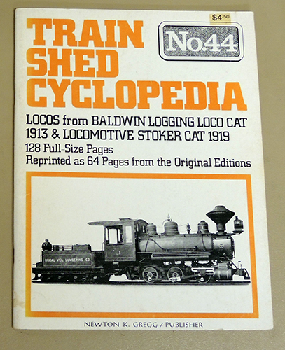 Image for Train Shed Cyclopedia: No. 44: Locos from Baldwin Logging Loco Cat 1913 & Locomotive Stoker Cat 1919