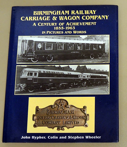 Image for Birmingham Railway Carriage and Wagon Company (BRC&W). A Century of Achievement 1855 - 1963 in Pictures and Words