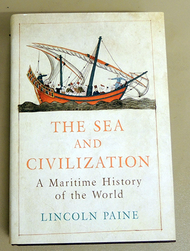 Image for The Sea and Civilization: A Maritime History of the World