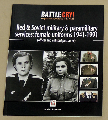 Image for Red & Soviet Military & Paramilitary Services: Female Uniforms 1941 - 1991 (Officer and Enlisted Personnel) (Battle Cry! Original Military Uniforms of the World)