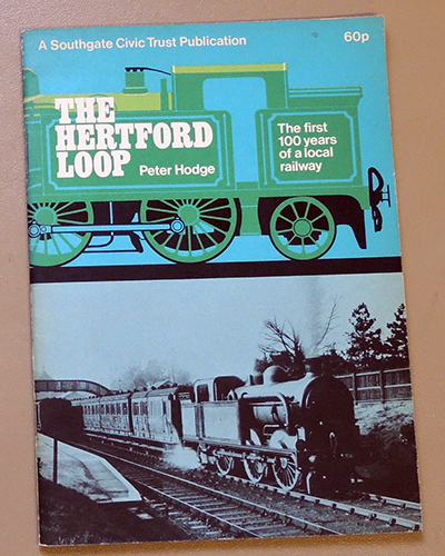Image for The Hertford Loop: The First Hundred (100) Years of a Local Railway