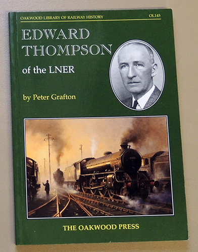 Image for Oakwood Library of Railway History OL145: Edward Thompson of the LNER