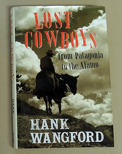 Image for Lost Cowboys: From Patagonia to the Alamo