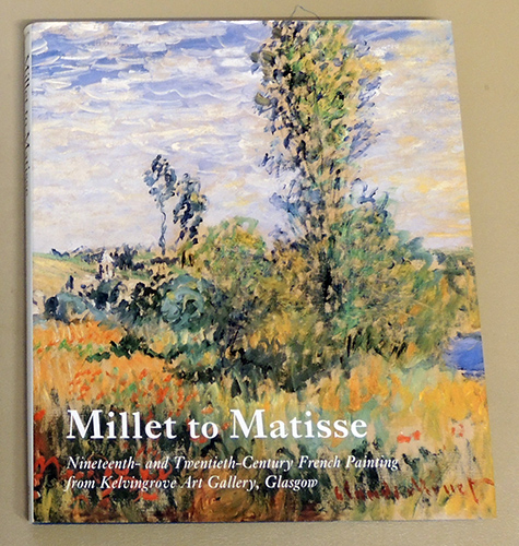 Image for Millet to Matisse: Nineteenth- (19th) and Twentieth-Century (20th) French Painting from Kelvingrove Art Gallery, Glasgow