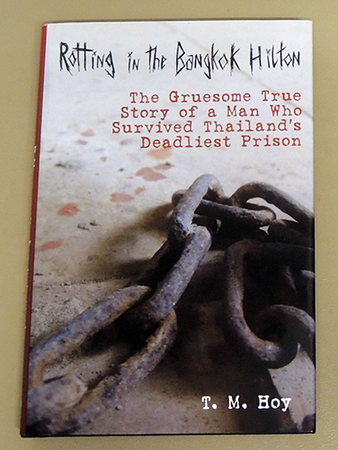 Image for Rotting in the Bangkok Hilton: The Gruesome True Story of a Man Who Survived Thailand's Deadliest Prison