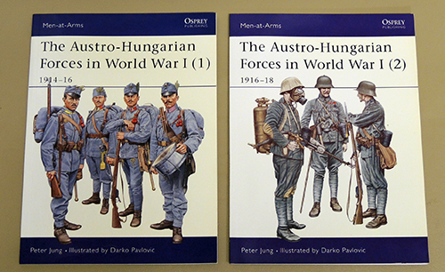 Image for Men-at-Arms 392 & 397. The Austro-Hungarian Forces in World War I (1): 1914-16 AND (2): 1916-18