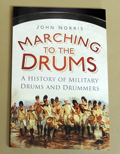 Image for Marching to the Drums: A History of Military Drums and Drummers