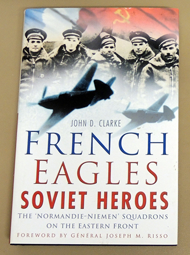 Image for French Eagles, Soviet Heroes: The Normandie-Niemen Squadrons on the Eastern Front
