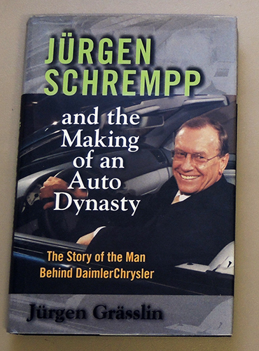 Image for Jurgen Schrempp and the Making of an Auto Dynasty. The Story of the Man Behind Daimler-Chrysler