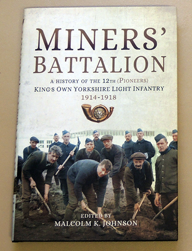 Image for Miners' Battalion: A History of the 12th (Pioneers) King's Own Yorkshire Light Infantry 1914 - 1918