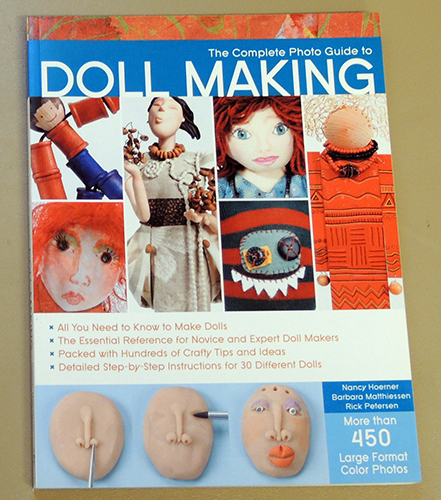 Image for The Complete Photo Guide to Doll Making: 'All You Need to Know to Make Dolls'; 'The Essential Reference for Novice and Expert Doll Makers'; 'Packed with Hundreds of Crafty Tips and Ideas'; 'Detailed Step-by-Step Instructions for 30 Different Dolls'