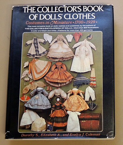 Image for The Collector's Book of Dolls' Clothes: Costumes in Miniature, 1700 - 1929