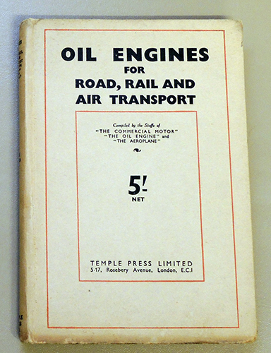 Image for Oil Engines for Road, Rail and Air Transport (Incorporating 'Compression Ignition Engines for Road Purposes')