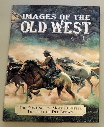 Image for Images of the Old West: The Paintings of Mort Kunstler, the Text of Dee Brown