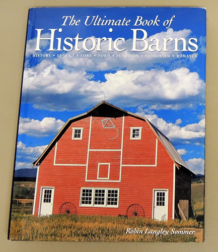 Image for The Ultimate Book of Historic Barns: History, Legend, Lore, Form, Function, Symbolism, Romance