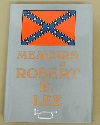 Image for Memoirs of Robert E Lee: His Military and Personal History Embracing a Large Amount of Information Hitherto Unpublished Together with Incidents Relating to His Private Life Subsequent to the War