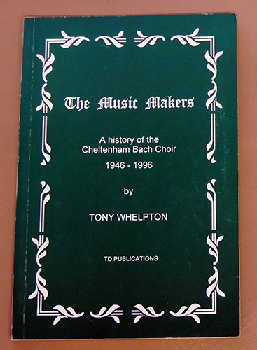 Image for The Music Makers: A History of the Cheltenham Bach Choir 1946 - 1996