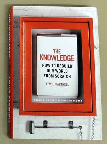 Image for The Knowledge: How to Rebuild our World from Scratch