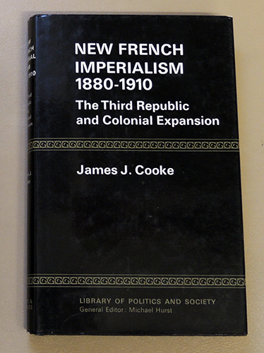 Image for New French Imperialism, 1880 - 1910: The Third Republic and Colonial Expansion (Library of Policy & Society)