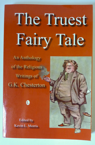 Image for The Truest Fairy Tale: An Anthology of the Religious Writings of G.K. Chesterton