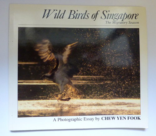 Image for Wild Birds of Singapore: The Migratory Season (Series 1). A Photographic Essay