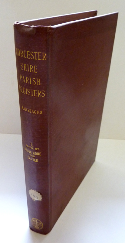 Worcestershire Parish Registers. Marriages  Volume I (1, One)