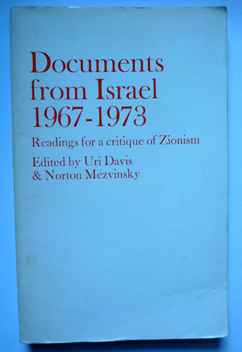 Documents from Israel 1967-1973: Readings for a Critique of Zionism