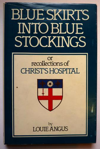 Image for Blue Skirts into Blue Stockings, or, Recollections of Christ's Hospital