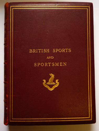 British Sports and Sportsmen: Modern Flat-Racing, Steeplechasing, Point-To-point Racing, Coursing and Greyhound Racing