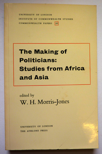 Commonwealth Papers No. 20: The Making of Politicians: Studies from Africa and Asia